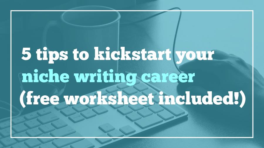 5-tips-niche-writing-worksheet